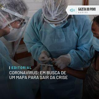 Editorial - Coronavírus: em busca de um mapa para sair da crise