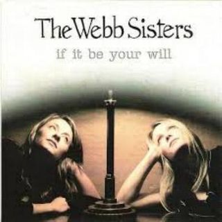 The Webb Sisters - If It Be Your Will
