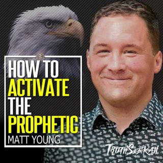 How To Activate The Prophetic In Your Life! | Matt Young