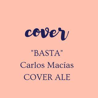Basta / Carlos Macías (COVER)