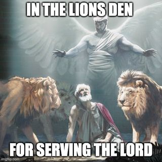 In The Lions Den For Serving The LORD