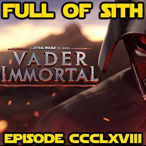 Episode CCCLXVIII: Vader Immortal
