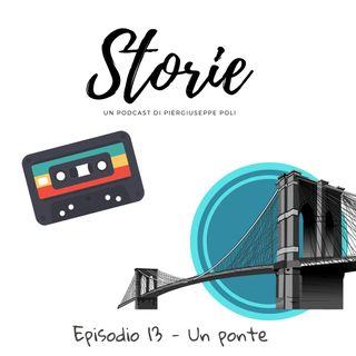 Storie - Episodio 13 - Un ponte