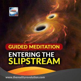 Guided Meditation Enter The Slipstream