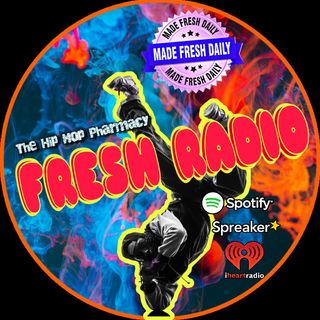 The Hip Hop Pharmacy Presents: Fresh Radio (Ep.9)
