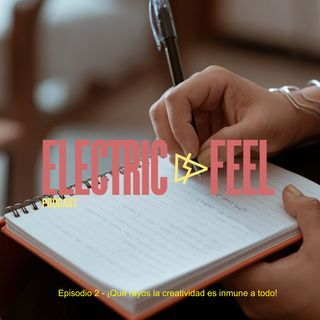 Episodio 2 - ¡Qué rayos la creatividad es inmune a todo!