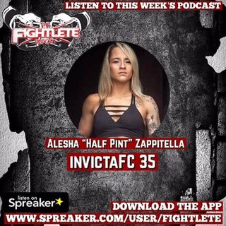 "Invicta FC 40 Alesha ""Half Pint"" Zappitella Fightlete Report Interview"