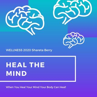 2020 Heal Your Mind So Your Body Can Heal