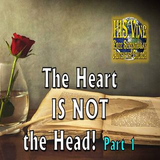 The Heart IS NOT the Head pt1