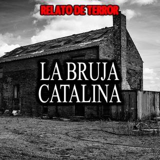 La bruja catalina (Origen) | Relato de terror