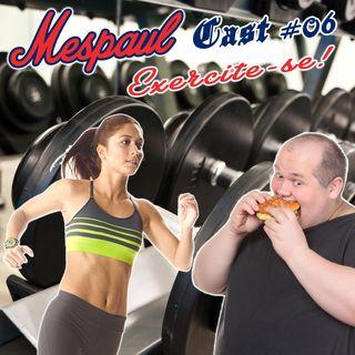 06 – Exercite-se!