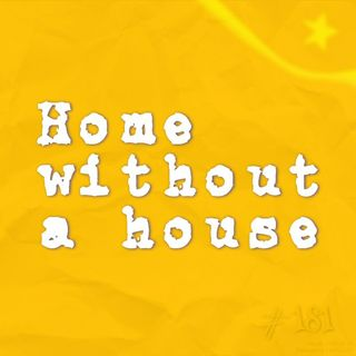 Home without a house (#181)
