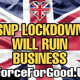 SNP Lockdown Will Ruin Business