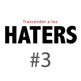 Haters#3: ¿Qué hay detrás del sufrimiento por una crítica?