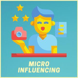 #172 - Le 3 Valide Ragioni per cui Utilizzo il MICRO INFLUENCING
