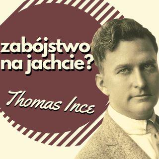 Thomas Ince, czyli zagadkowy wypadek na jachcie