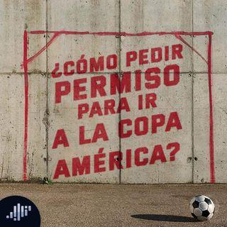 ¿Cómo pedir permiso para ir a la Copa América?