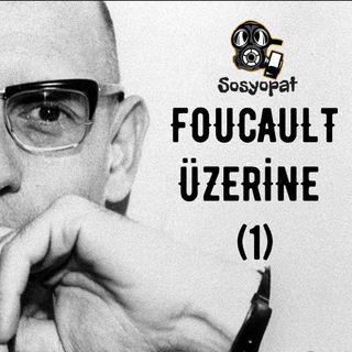 Michel Foucault Üzerine (1): Delilik ve Soytarılık