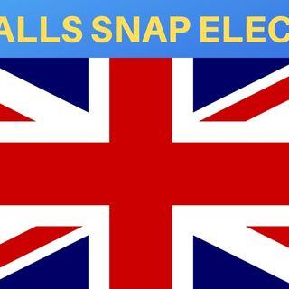 UK CALLS SNAP ELECTION