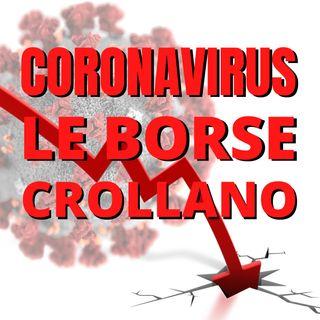 Il CoronaVirus fa crollare le borse: solo inizio o opportunità?