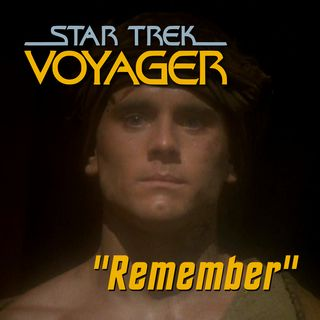 "Season 3, Episode 9: ""Remember"" (VOY) with Dave Galanter"