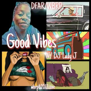 DFAR/WBRP..  Good Vibes  (Hip Hop) W/ DJ Lady J  10-17-2020