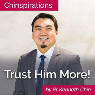 Trust Him More!
