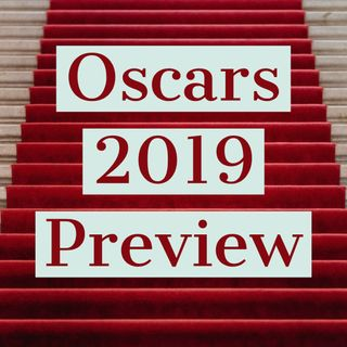 Oscars 2019 Preview