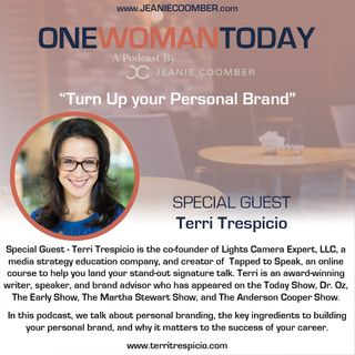 """""""Turn Up Your Personal Brand"""" Featuring Terri Trespicio [One Woman Today]"""
