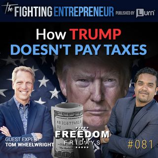 How The Rich Get Away From Paying Taxes - Feat. Tom Wheelwright (Freedom Friday)