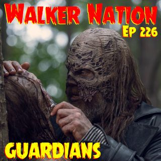 "Ep 226 ""Guardians"" TWD 912"