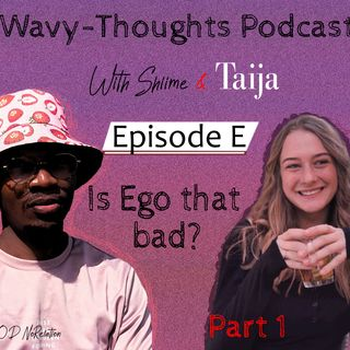 Is Ego that bad (Part 1) with Taija.