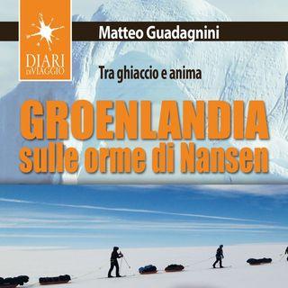 """Matteo Guadagnini """"Groenlandia. Sulle orme di Nansen"""""""
