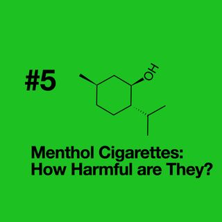 Episode 5: Menthol Cigarettes