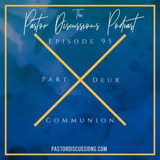 Communion Part Deux