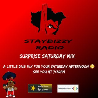 StayBizzyRadio: Ep - 16 - Suprise Saturday Mix -