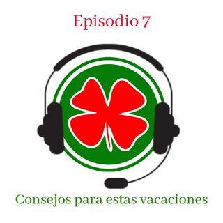 #7 - Consejos Para Estas Vacaciones