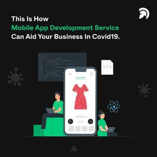 How Mobile App Development in COVID19