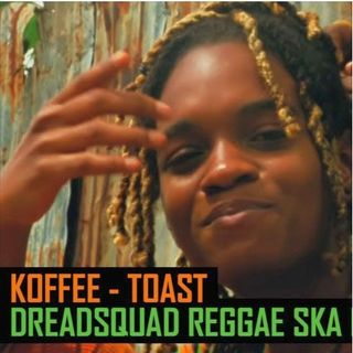 Koffee - Toast (Dreadsquad Reggae - Ska RMX) Feb.28,2020