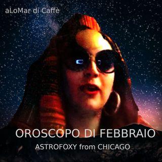 #OROSCOPO DI FEBBRAIO #ASTROFOXY - ALoMar di Caffè