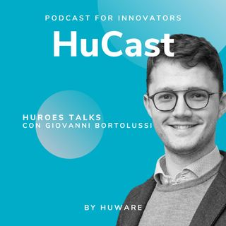 03. Huroes Talks con Giovanni Bortolussi - Senior Data Engineer