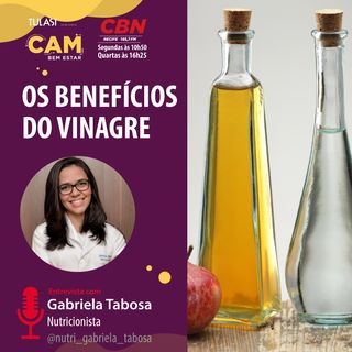 Os benefícios do vinagre (entrevista com Gabriela Tabosa)