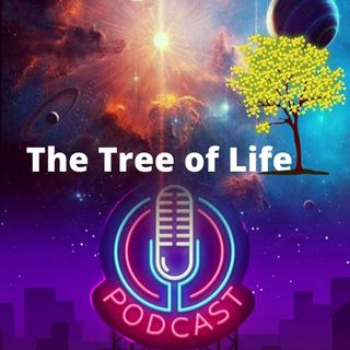 Episode 10: Tree of Life Part 2