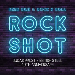 'Rock Shot' (JUDAS PRIEST 40TH ANNIVERSARY OF 'BRITISH STEEL')