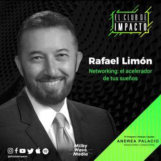 Networking: el acelerador de tus sueños | Rafa Limón | E1 T4