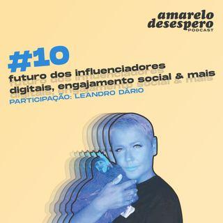 #10 Futuro dos influenciadores digitais, engajamento social & mais