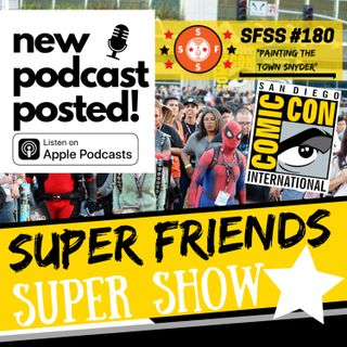 "SFSS 180 ""Painting the Town Synder!"" (Our SDCC kick-off show!: DC Comics working on a new DC Universe timeline * Waititi coming back for THO"