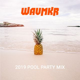 2019 Pool Party Mix