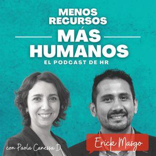 Ep. 1. T1 con Erick Masgo. ¿Cómo desarrollar organizaciones más humanas?