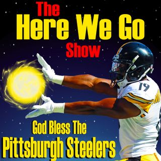 Here We Go Show | Pittsburgh Steelers